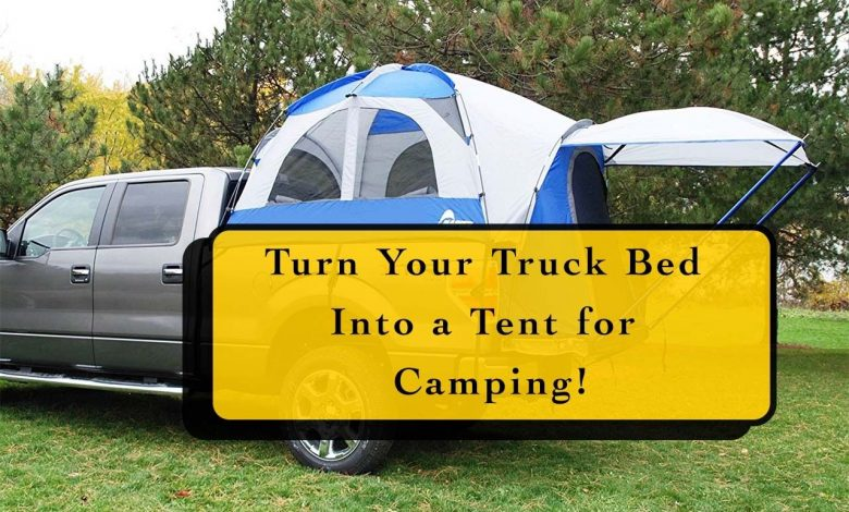 How to Turn Your Truck Bed into a Tent